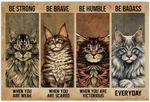 Maine Coon Poster Be Strong When You Are Weak Be Brave When You Are Scared Be Badass Everyday Poster Maine Coon Cat Lover Poster Vintage Retro Art Picture Home Wall Decor Poster No Frame or Canvas 0.75 Inch Frame Full Size