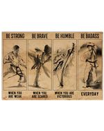 Karate Be Strong When You Are Weak Horizontal Perfect Gift For Men, Women, On Birthday, Xmas, Housewarming Home Decor Wall Art Print No Frame Full Size