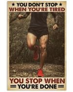 Running Stop When You're Done Vertical Poster Perfect Gift For Men, Women, On Birthday, Xmas, Housewarming Home Decor Wall Art Print No Frame Full Size
