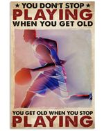 Basketball Player Don't Stop Playing Vertical Poster Perfect Gift For Men, Women, On Birthday, Xmas, Housewarming Home Decor Wall Art Print No Frame Full Size