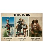 Surfing Couples This Is Us A Little Bit Crazy Horizontal Perfect Gift For Men, Women, On Birthday, Xmas, Housewarming Home Decor Wall Art Print No Frame Full Size
