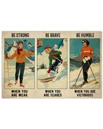 Vintage Skiing Girls Be Strong When You Are Weak Horizontal Perfect Gift For Men, Women, On Birthday, Xmas, Housewarming Home Decor Wall Art Print No Frame Full Size