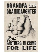 Grandpa And Granddaughter Best Partners In Crime For Life Vertical Poster Perfect Gift For Grandpa, Granddaughter, On Birthday, Xmas, Housewarming Home Decor Wall Art Print No Frame Full Size