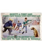Hockey's A Funny Game Horizontal Poster Home Decor Wall Art Print No Frame Or Canvas 0.75 Inch Frame Full Size Best Gift For Birthday, Christmas, Thanksgiving, Housewarming