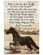 Horse Just Remember The Ride Goes On Vertical Poster Home Decor Wall Art Print No Frame Or Canvas 0.75 Inch Frame Full Size Best Gift For Birthday, Christmas, Thanksgiving, Housewarming