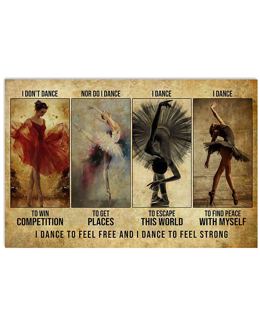 Ballet I Dance To Feel Free And Strong Horizontal Poster Home Decor Wall Art Print No Frame Or Canvas 0.75 Inch Frame Full Size Best Gift For Birthday, Christmas, Thanksgiving, Housewarming