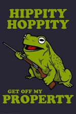 Meme Hippity Hoppity Get Off My Property Funny Cool Frog Gun Front Door Artwork Wall Home Decor Vertical No-Frame Poster Housewarming Birthday Friend Family Gifts