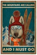 Skiing Poster - The Mountains Are Calling And I Must Go Poster No Frame Husky Wall Art House Decor Snow Sport