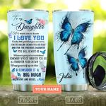 You Are My Daughter Butterfly Personalized KD2 HAL0810024 Stainless Steel Tumbler
