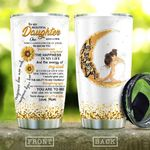 To My Daughter Sunflower KD2 HAL0910023 Stainless Steel Tumbler