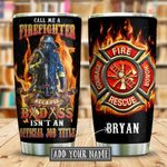 Call Me Firefighter Personalized KD2 KHX1610006 Stainless Steel Tumbler