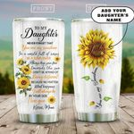 To My Daughter Sunflowers Personalized KD2 HAL3009015 Stainless Steel Tumbler