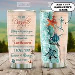 To My Daughter Turtle Personalized KD2 HAL3009016 Stainless Steel Tumbler