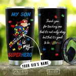 Autism Son SupperHero Personalized KD2 HNM1610003 Stainless Steel Tumbler