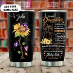 To My Daughter Sunflower Butterfly Personalized KD2 HAL3009013 Stainless Steel Tumbler