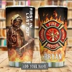 First In Last Out Firefighter Personalized KD2 KHL1610009 Stainless Steel Tumbler
