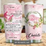 To My Daughter Pink Personalized KD2 BGX2310016 Stainless Steel Tumbler