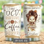 Obsessive Coffee Disorder Personalized KD2 BGX3110009 Stainless Steel Tumbler