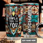 Owl Be There For You Personalized DNS0311008 Stainless Steel Tumbler
