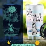 Let Your Dreams Be Your Wings Penguin Personalized KD2 KHM0311001 Luminous Stainless Steel Tumbler