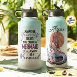 Mermaid Be Your Self Personalized THS0511003 Stainless Steel Bottle With Straw Lid