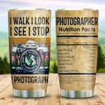 I Photographer Nutrition Facts KD2 HNM1011002 Stainless Steel Tumbler
