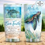 Sea Turtle Advice Personalized KD2 BGX1211009 Stainless Steel Tumbler