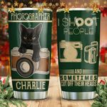 Poster I Shoot People Personalized KD2 HNM1211010 Stainless Steel Tumbler