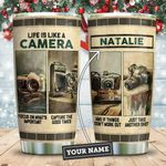 Life Is Like A Camera Personalized KD2 ZZL1211007 Stainless Steel Tumbler