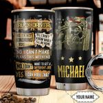 Personalized Trucker Complaining HHZ1211027 Stainless Steel Tumbler