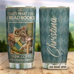 Owl Book Coffee Personalized KD2 HRX1311005 Stainless Steel Tumbler