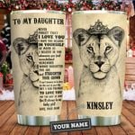 To My Lion Daughter Personalized KD2 ZZL1611019 Stainless Steel Tumbler