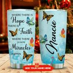 Butterfly Faith Hope Miracle Personalized KD2 MAL1711011 Stainless Steel Tumbler
