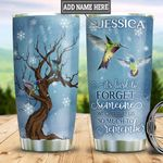 Personalized Hummingbird Remember HLZ1811018 Stainless Steel Tumbler