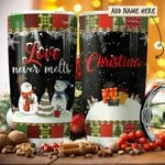 Snowman Love Never Melts Personalized KD2 HRX1911009 Stainless Steel Tumbler
