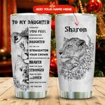 To My Lion Daughter Sketch Personalized KD2 MAL1911013 Stainless Steel Tumbler