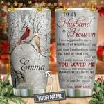 Snow Cardinal To My Husband In Heaven Personalized KD2 HNM1811010 Stainless Steel Tumbler