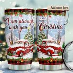 Red Truck Always With You Personalized KD2 HRX2011001 Stainless Steel Tumbler