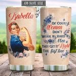 Women Dont Work As Hard As Men Personalized KD2 HRX1812007 Stainless Steel Tumbler