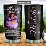 Personalized Queen Black Women Mom To Daughter TTZ1812016 Stainless Steel Tumbler