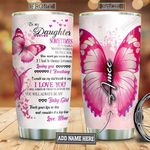 To Daughter Butterfly Personalized TAA2412016 Stainless Steel Tumbler