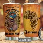 Black Women Born That Way Personalized KD2 BGM3112001 Stainless Steel Tumbler