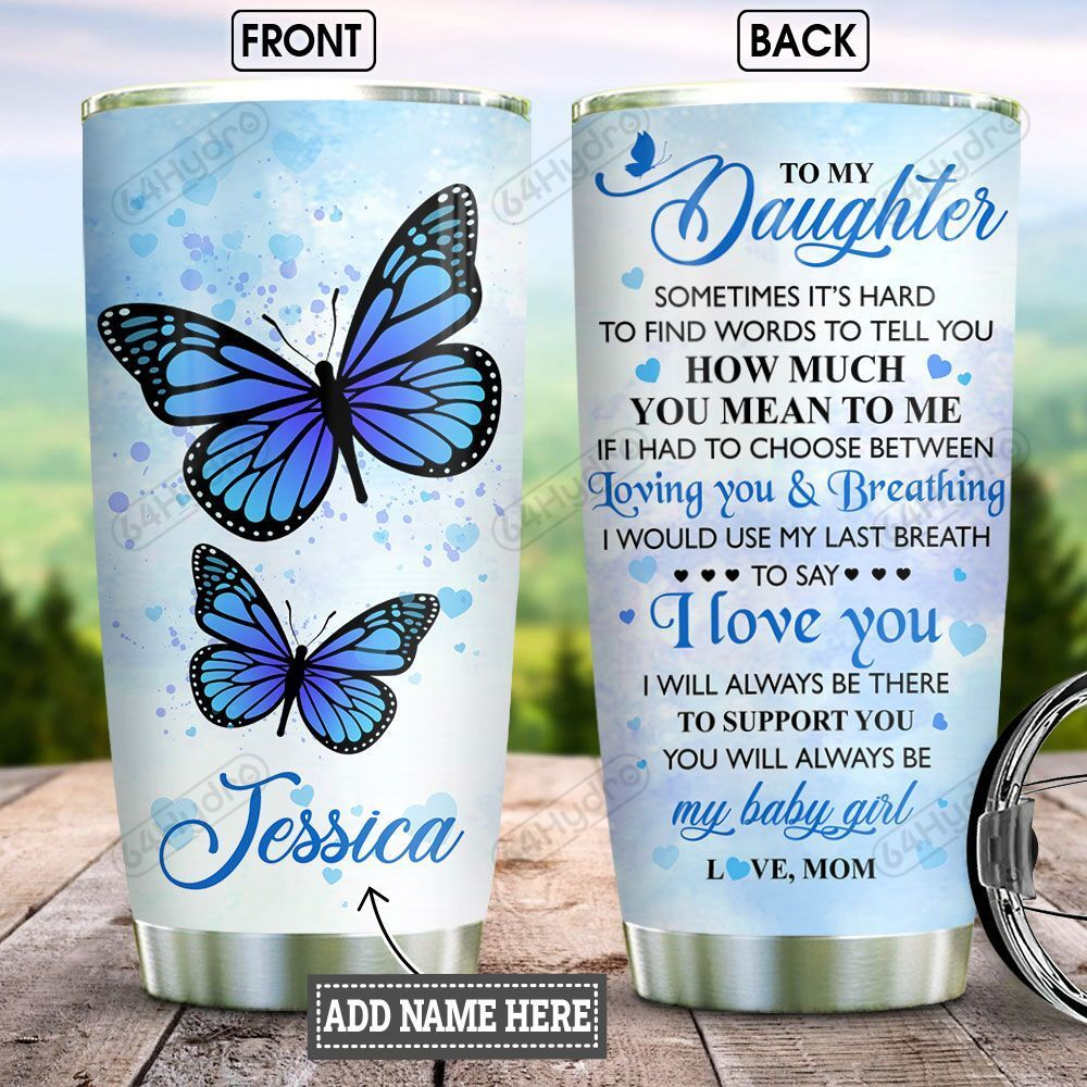 Personalized Blue Butterfly Mom To Daughter BGZ1301029Z Stainless Steel Tumbler