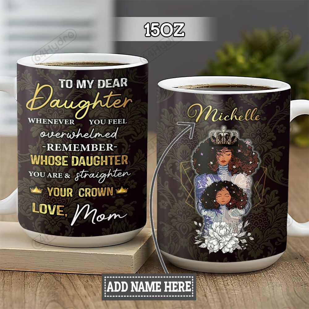 Personalized Black Women Mom To Daughter TTZ1301003Z Full Color Ceramic Mug