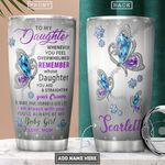 To My Daughter Butterfly Personalized NNR1801021Z Stainless Steel Tumbler