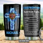 Personalized Firefighter Faith Nutrition Facts DNM2301006Z Stainless Steel Tumbler
