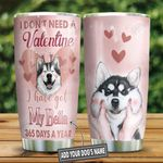 Valentine With My Husky Personalized KD2 HNL2501014Z Stainless Steel Tumbler