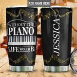 Personalized Piano Life HLM2701009Z Stainless Steel Tumbler