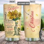 To My Daughter Sunflower Heart Personalized KD2 BGX2810002 Stainless Steel Tumbler