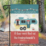 """Personalized RV Garden Flag """"The Kids Won't Move Back In If They Can't Find Us"""""""